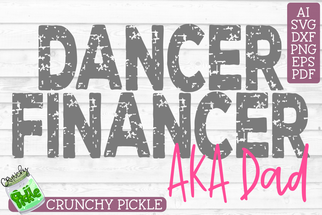 Dancer Financer Dance Dad Svg By Crunchy Pickle Thehungryjpeg Com