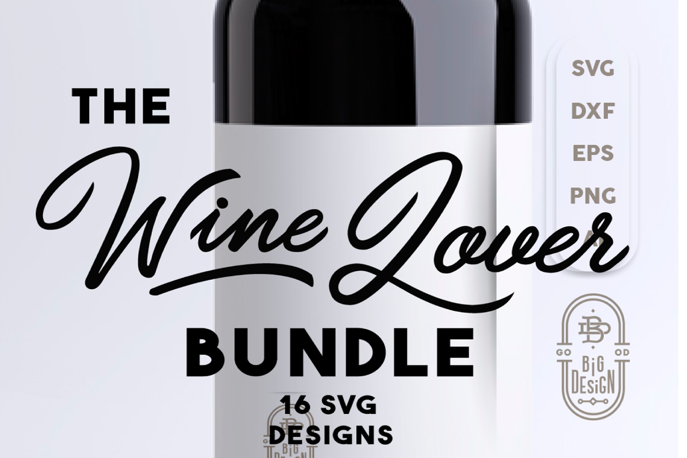 Wine Svg Bundle 16 X Designs For Wine Lovers By Big Design