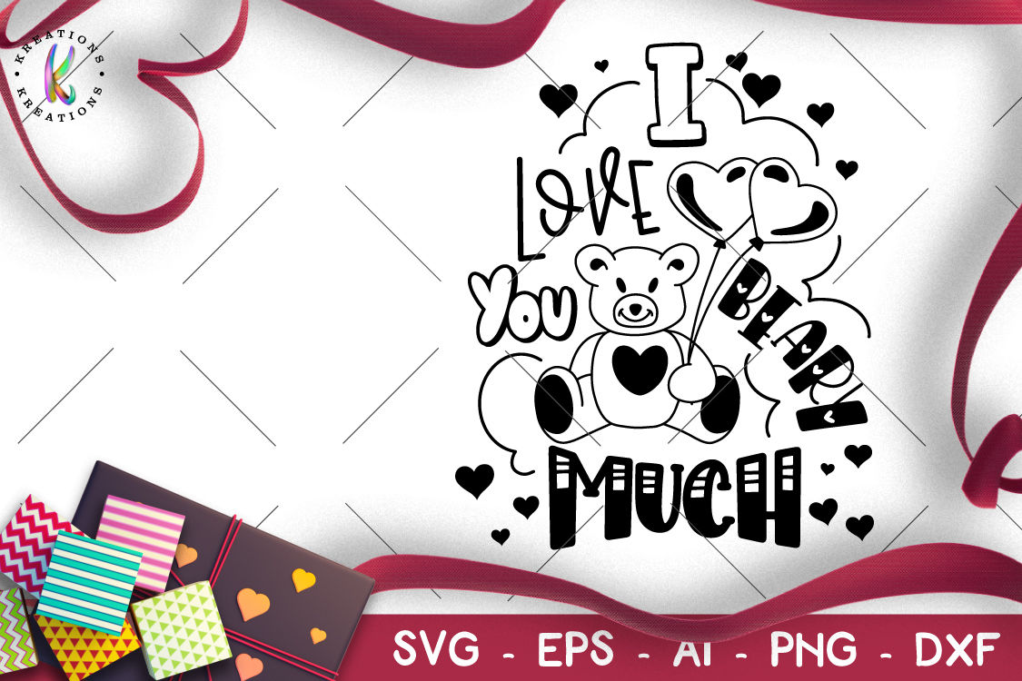 I Love You Beary Much Svg Bear Valentine S Day Svg By