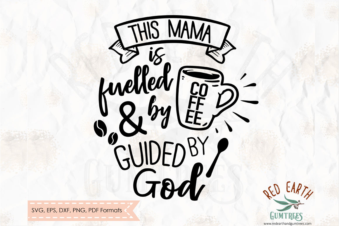 This Mama Runs On Coffee Coffee Quotes Svg Dxf Png Eps Pdf