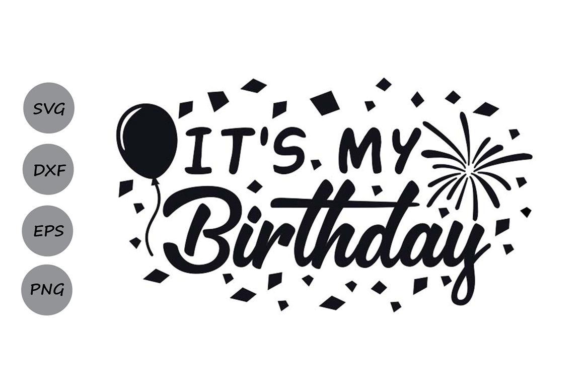 T S My Birthday Svg Birthday Svg Birthday Party Svg Party Svg