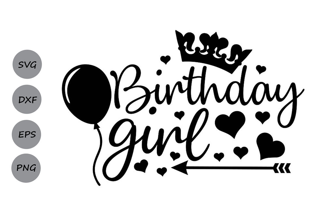 Birthday Girl Svg Birthday Svg Girl Svg Birthday Party Svg