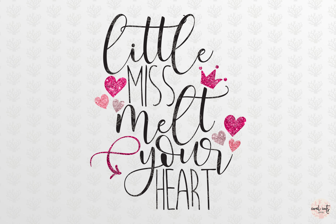 Little Miss Melt Your Heart Love Svg Eps Dxf Png By Coralcuts