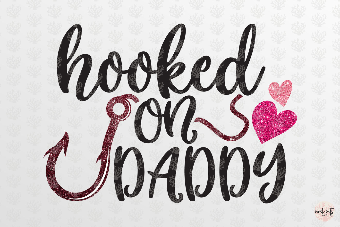 Hooked On Daddy Love Svg Eps Dxf Png By Coralcuts