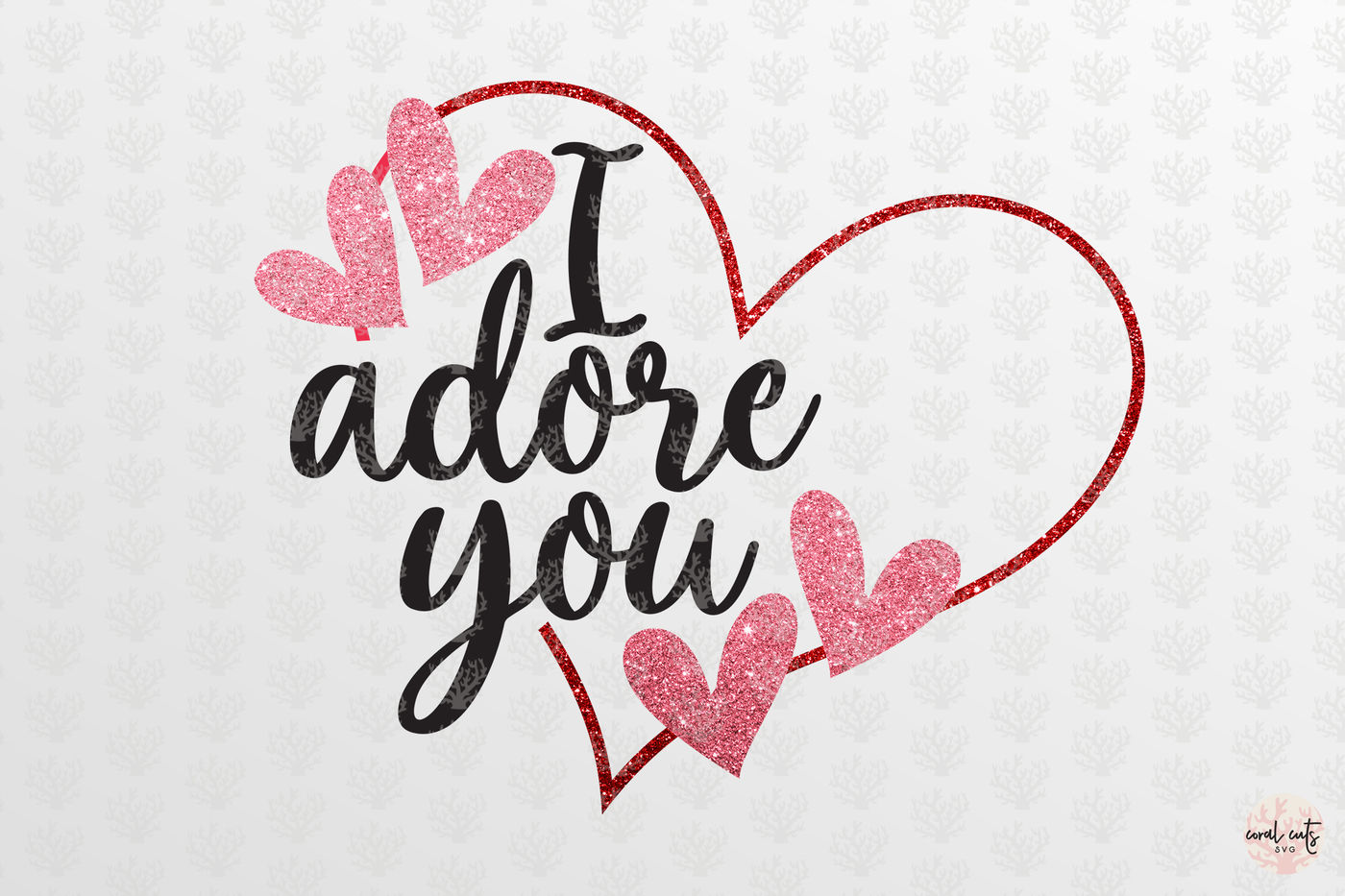 I Adore You Love Svg Eps Dxf Png By Coralcuts Thehungryjpeg Com