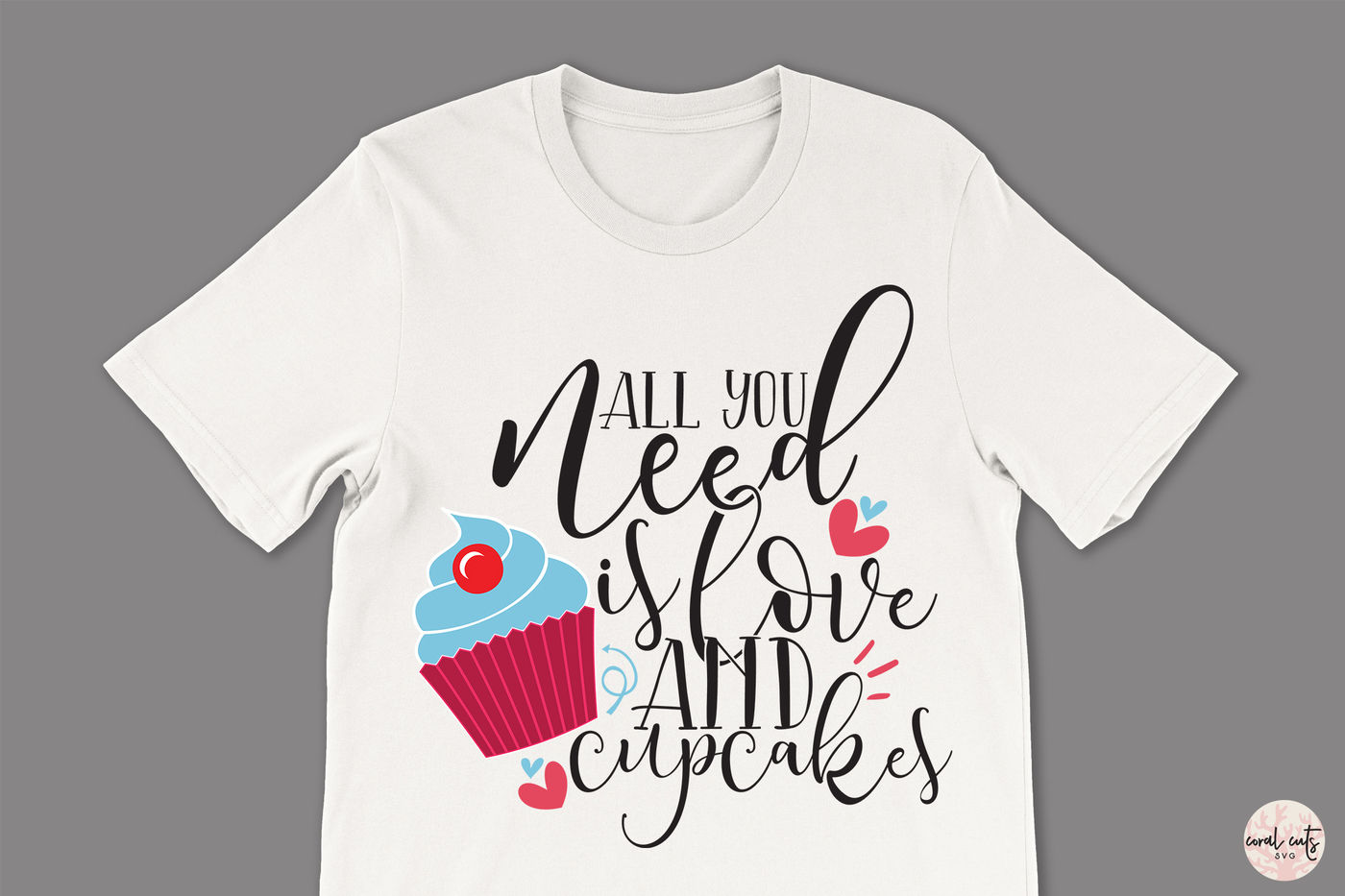 All You Need Is Love And Cupcakes Love Svg Eps Dxf Png By Coralcuts Thehungryjpeg Com