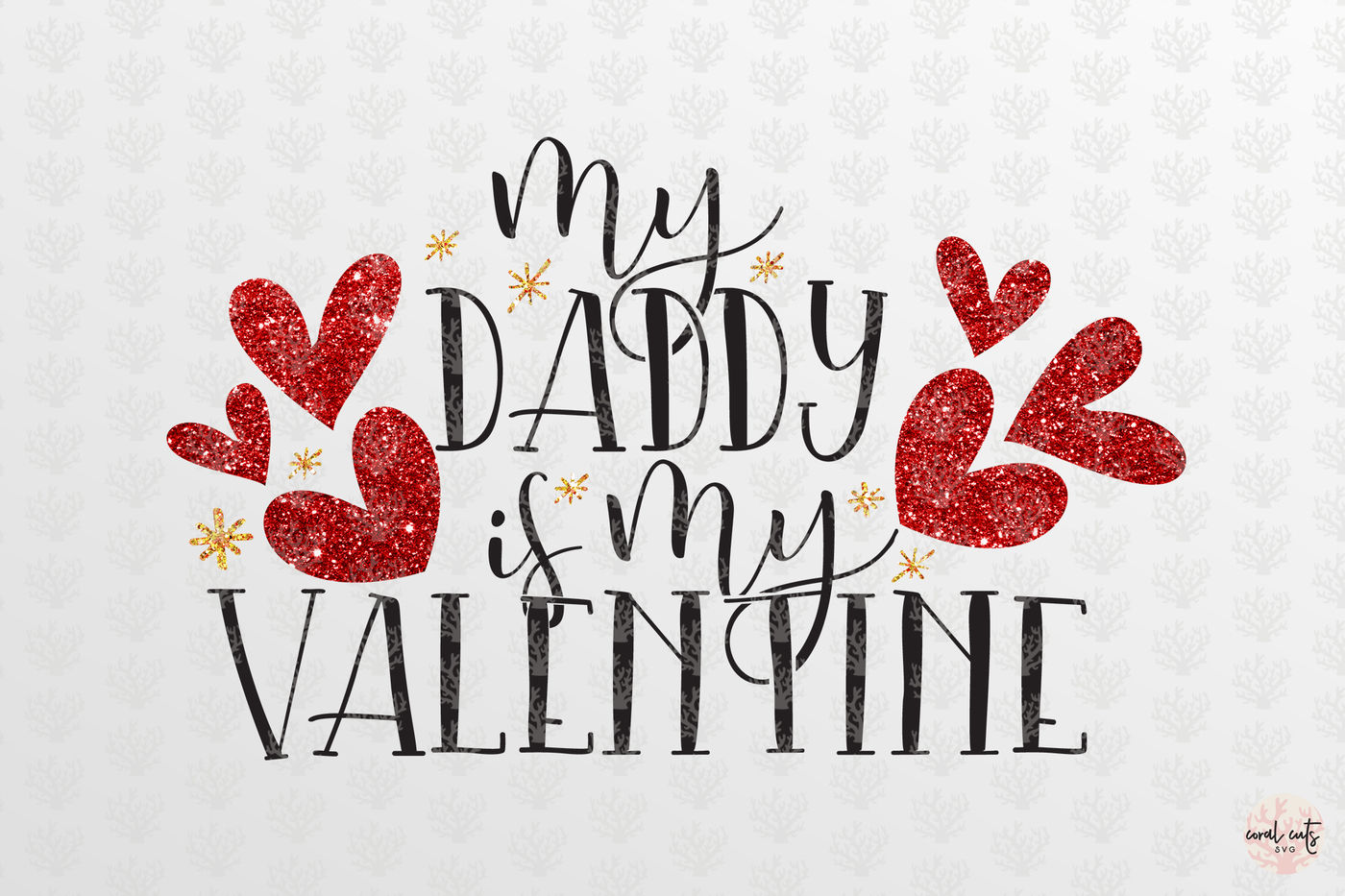 My Daddy Is My Valentine Love Svg Eps Dxf Png By Coralcuts