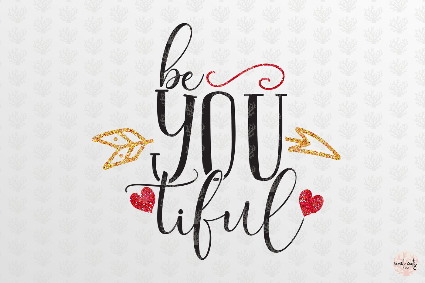 Be You Tiful Love Svg Eps Dxf Png By Coralcuts Thehungryjpeg Com