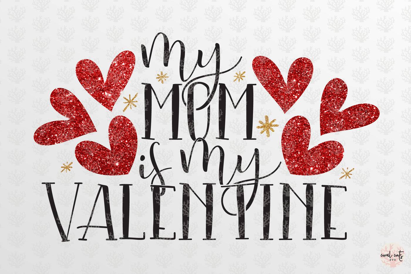 My Mom Is My Valentine Love Svg Eps Dxf Png By Coralcuts