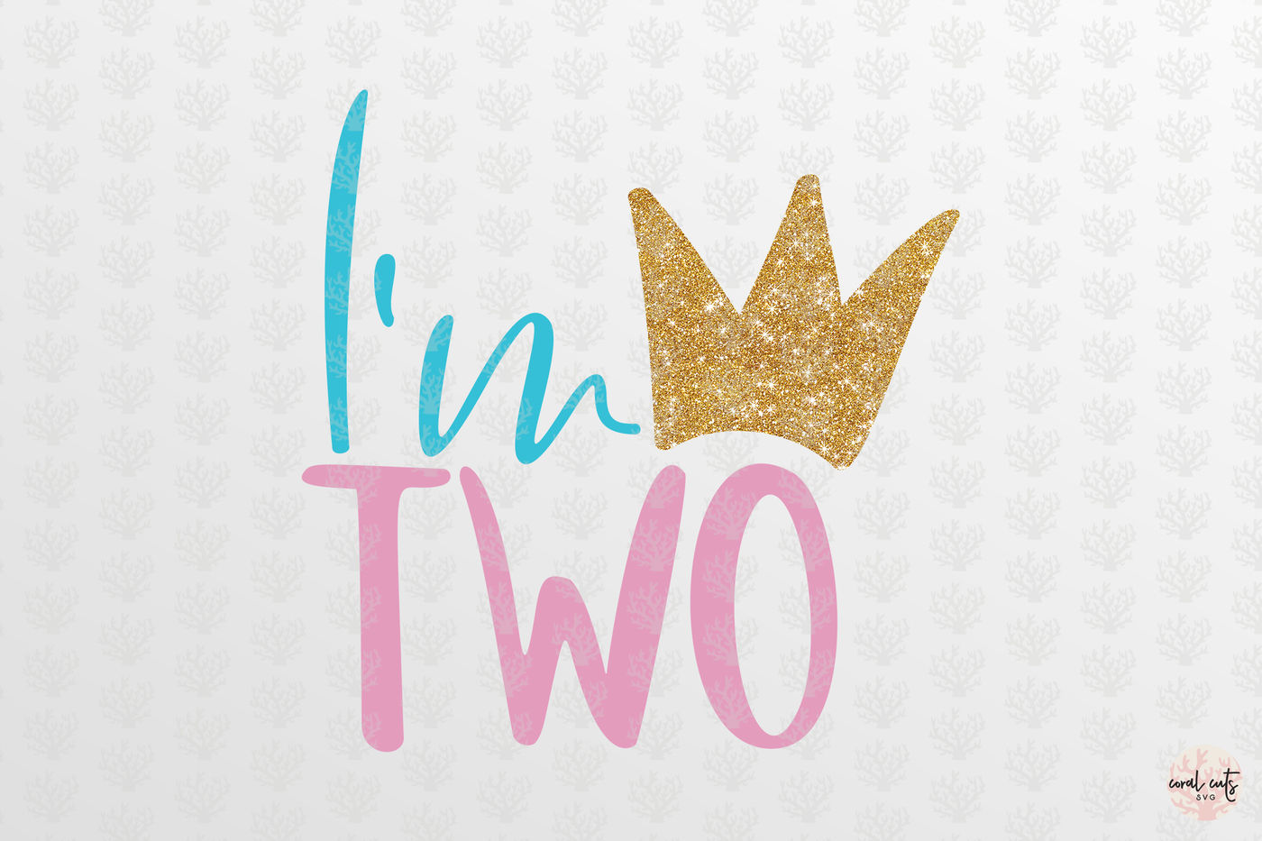 I M Two Birthday Svg Eps Dxf Png By Coralcuts Thehungryjpeg Com