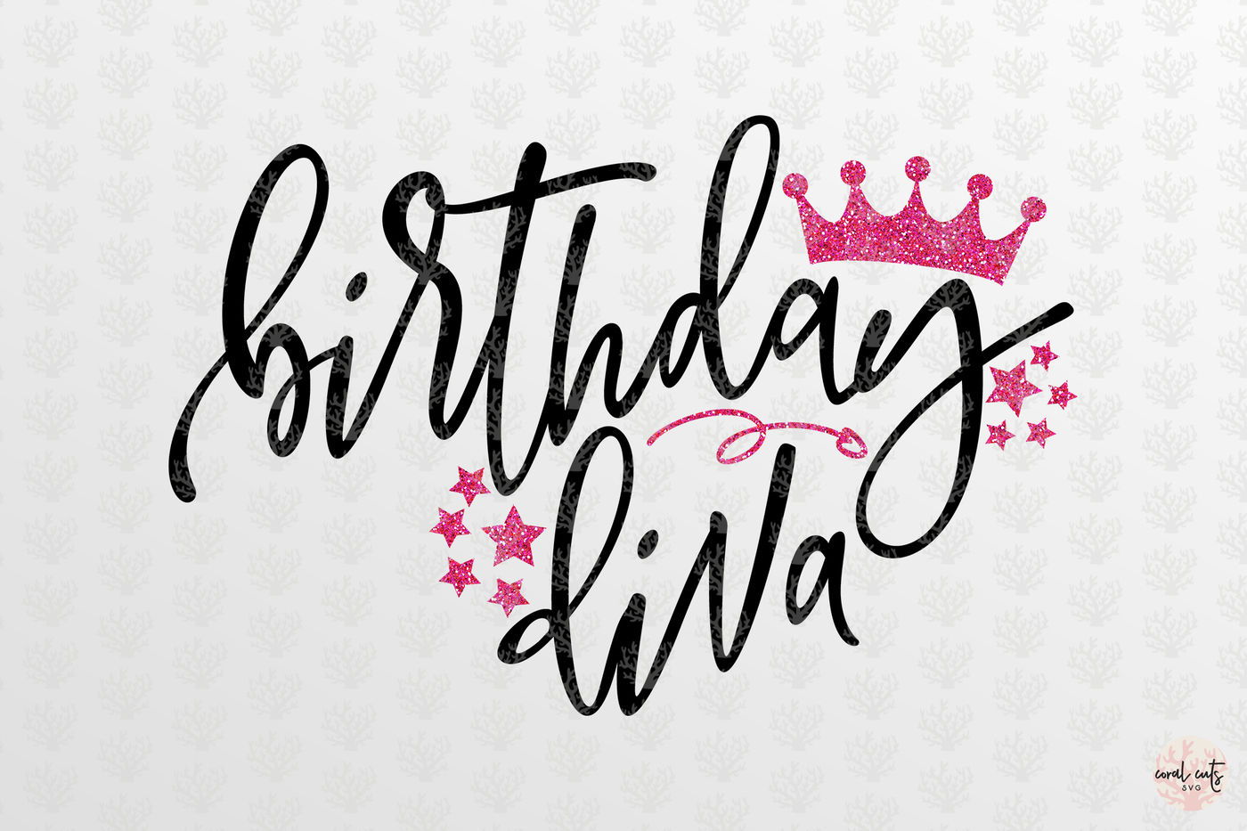 Birthday Diva Birthday Svg Eps Dxf Png By Coralcuts