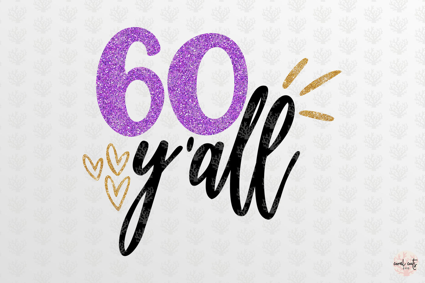 60 Y All Birthday Svg Eps Dxf Png By Coralcuts Thehungryjpeg Com