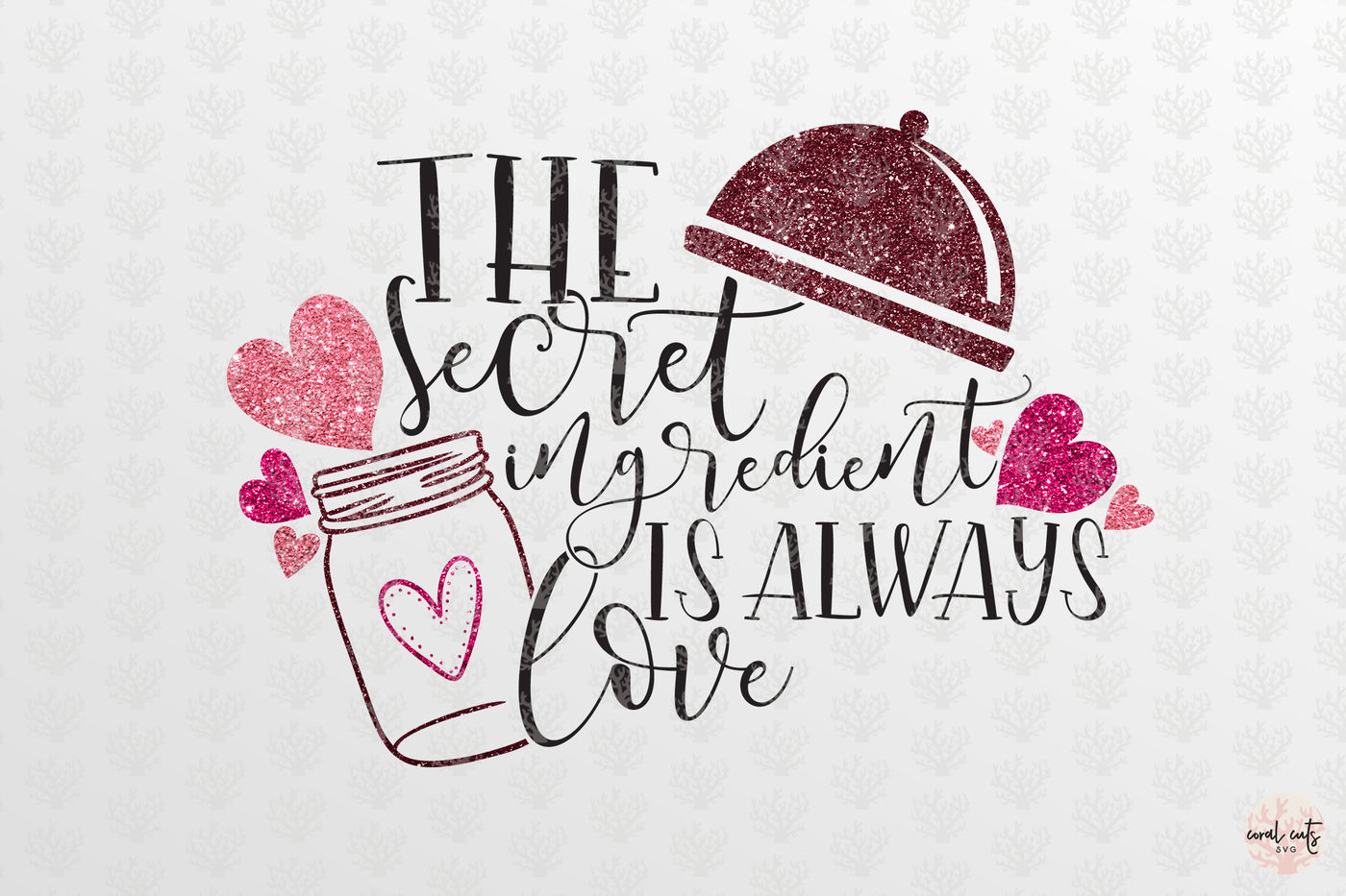 The Secret Ingredient Is Always Love Love Svg Eps Dxf Png By