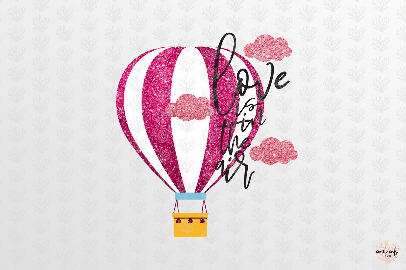 Love Is In The Air Love Svg Eps Dxf Png By Coralcuts