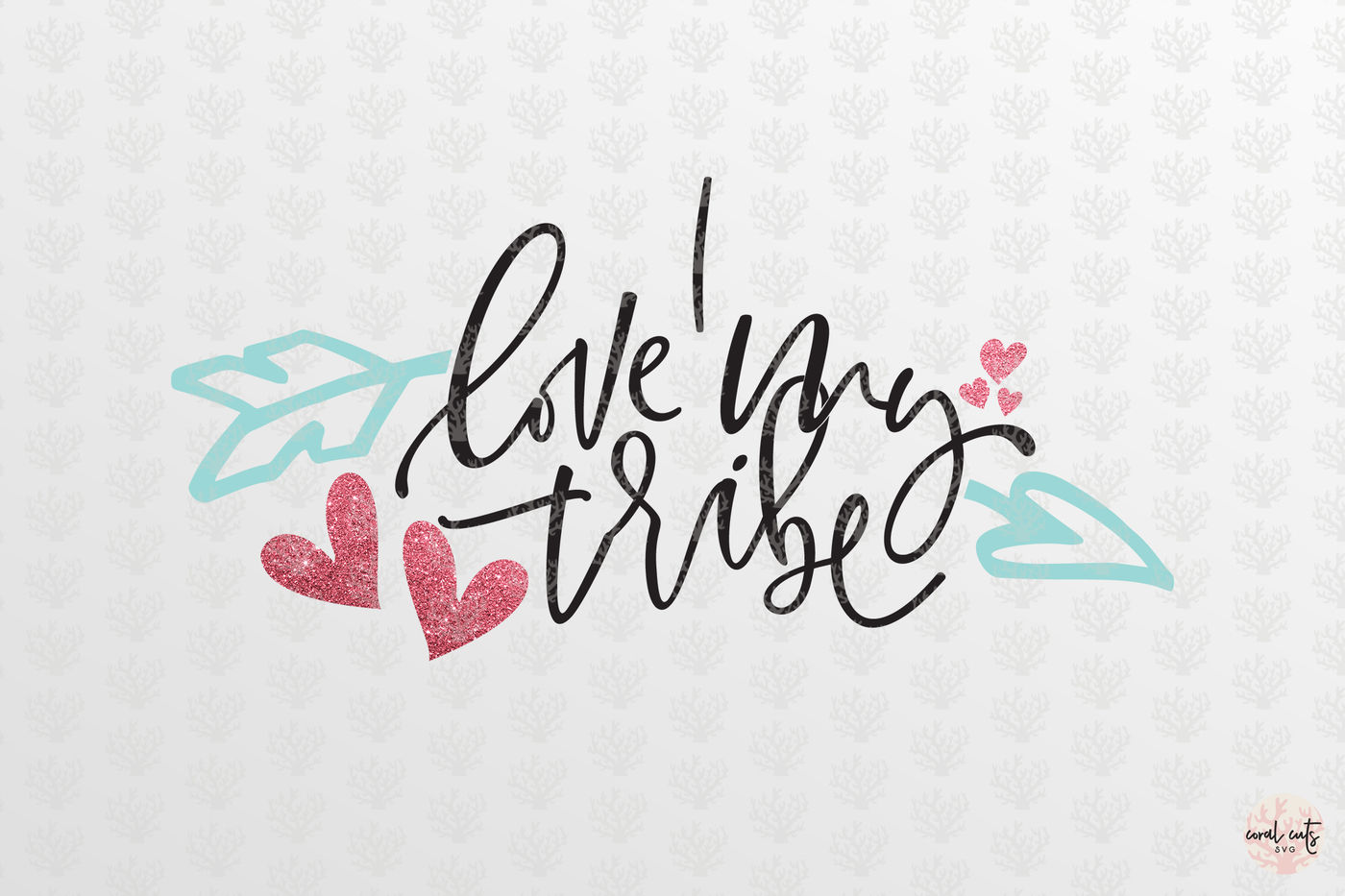 Download I love my tribe - Love SVG EPS DXF PNG By CoralCuts ...