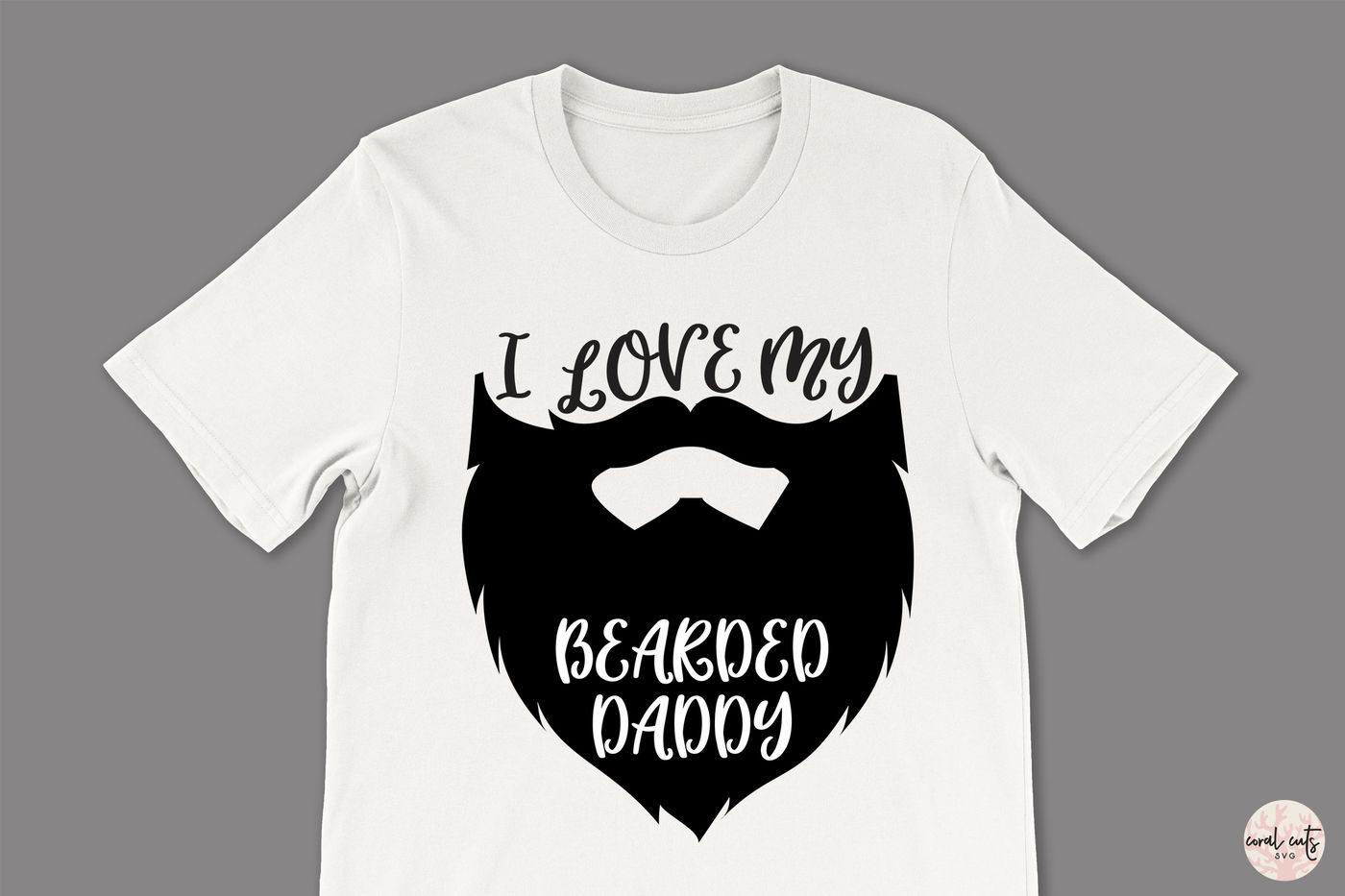 I Love My Beard Daddy Love Svg Eps Dxf Png By Coralcuts Thehungryjpeg Com