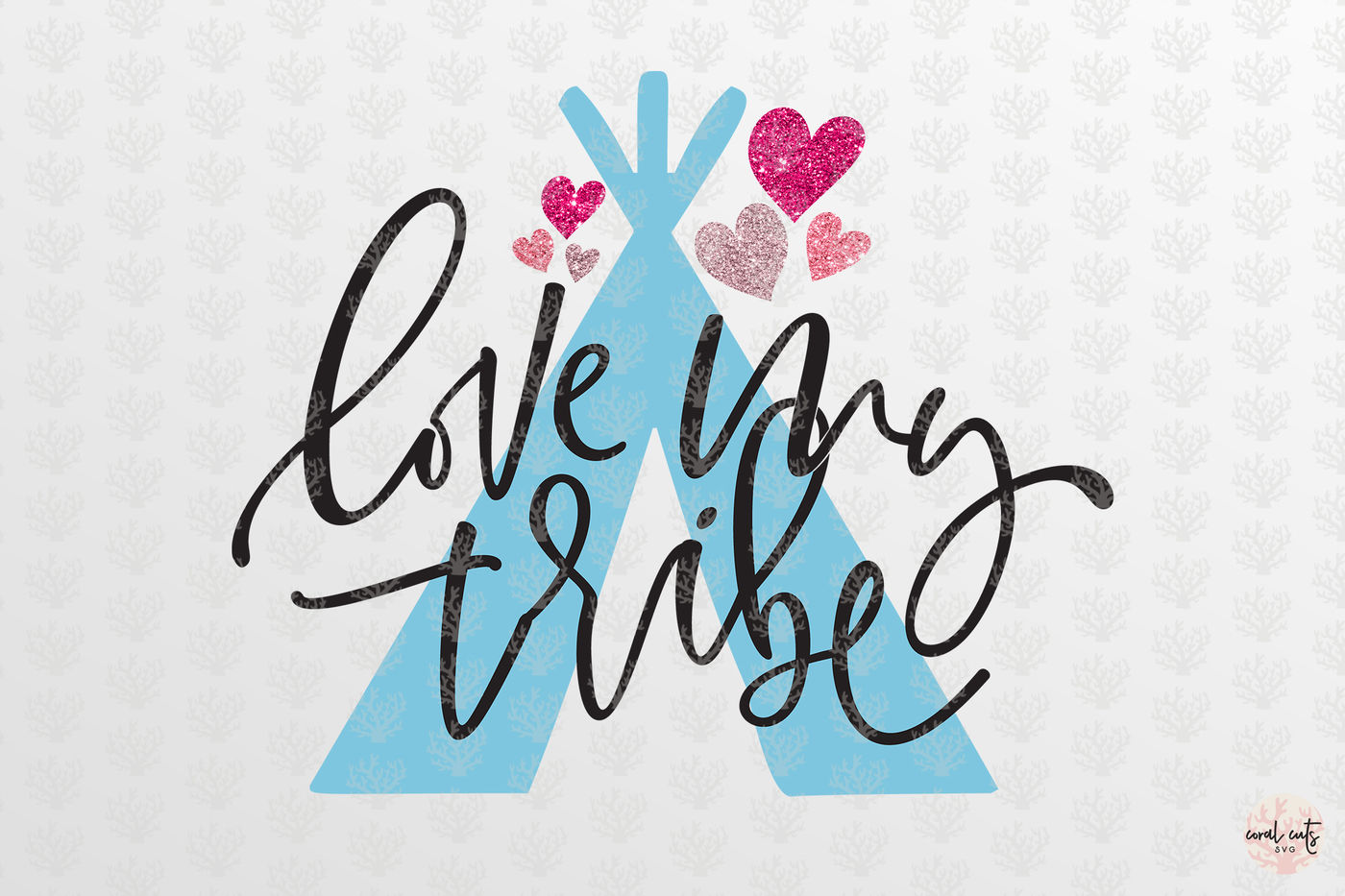 Love My Tribe Love Svg Eps Dxf Png By Coralcuts Thehungryjpeg Com