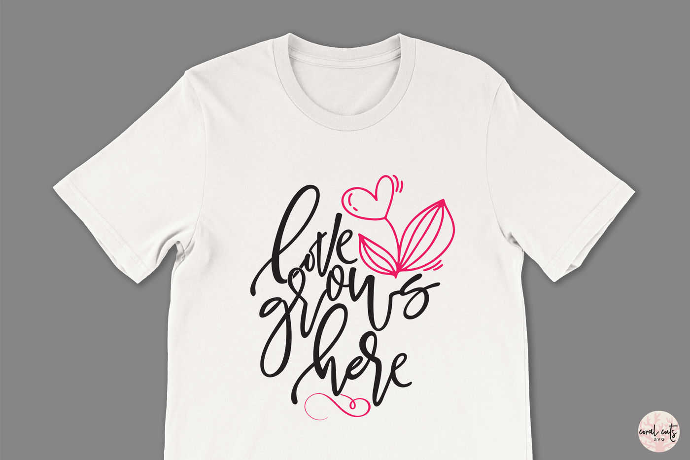 Love Grows Here Love Svg Eps Dxf Png By Coralcuts
