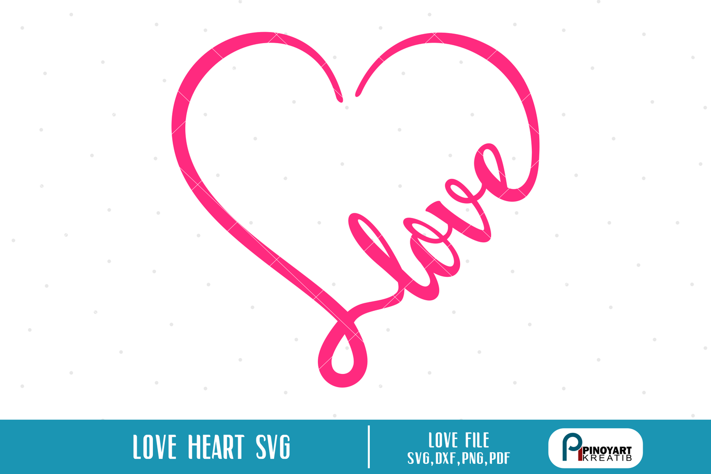 Love Heart Svg Love Svg Valentine Heart Svg Svg Files For