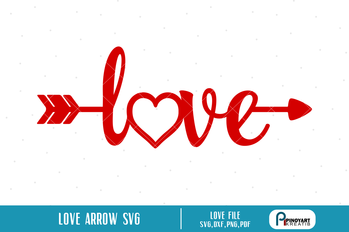 Love Arrow Svg Love Svg Arrow Svg Valentine Arrow Svg Svg
