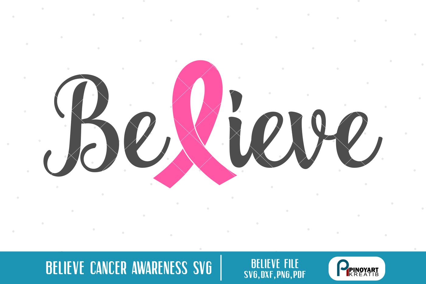 Download Believe Cancer Awareness svg, Cancer Awareness svg, Fight ...