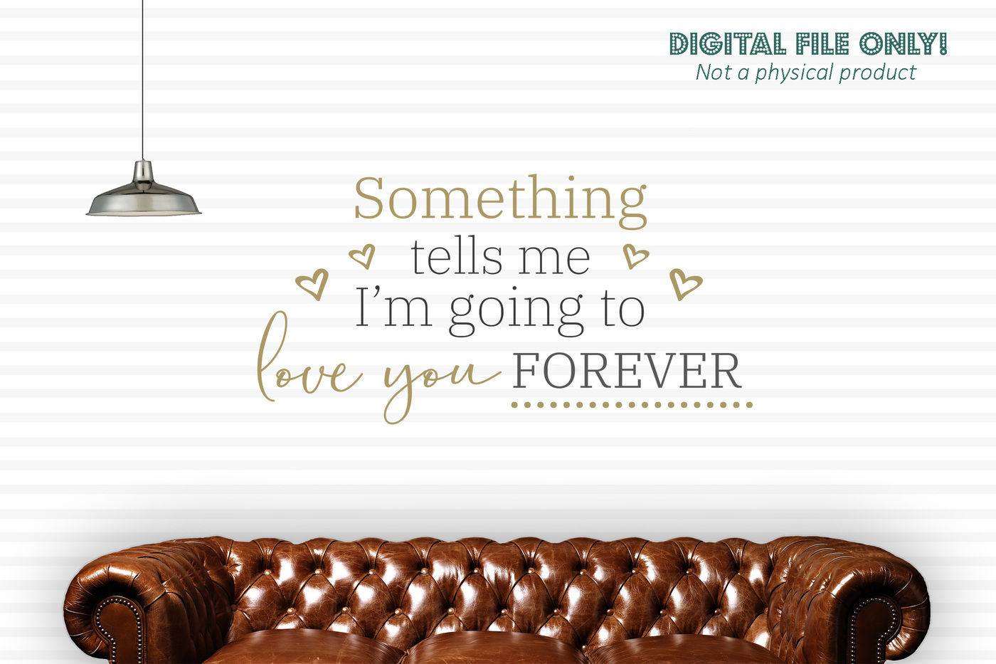 Something Tells Me I M Going To Love You Forever Svg File By