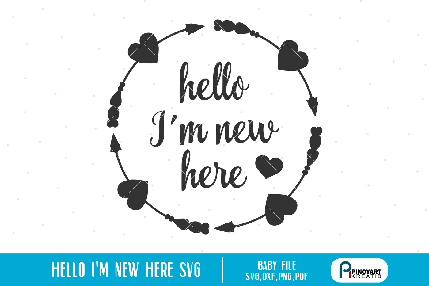 Hello I M New Here Svg Hello Svg Baby Svg Newborn Baby Svg Svg