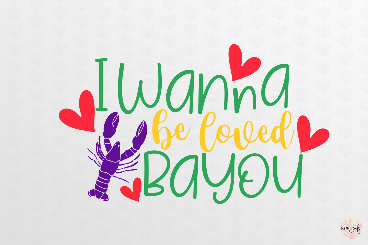 Cray Dxf and Printable PNG Files Crawfish Ai Cricut and Silhouette Mardi Gras I Wanna Be Loved Bayou SVG Cutting File Lousiana