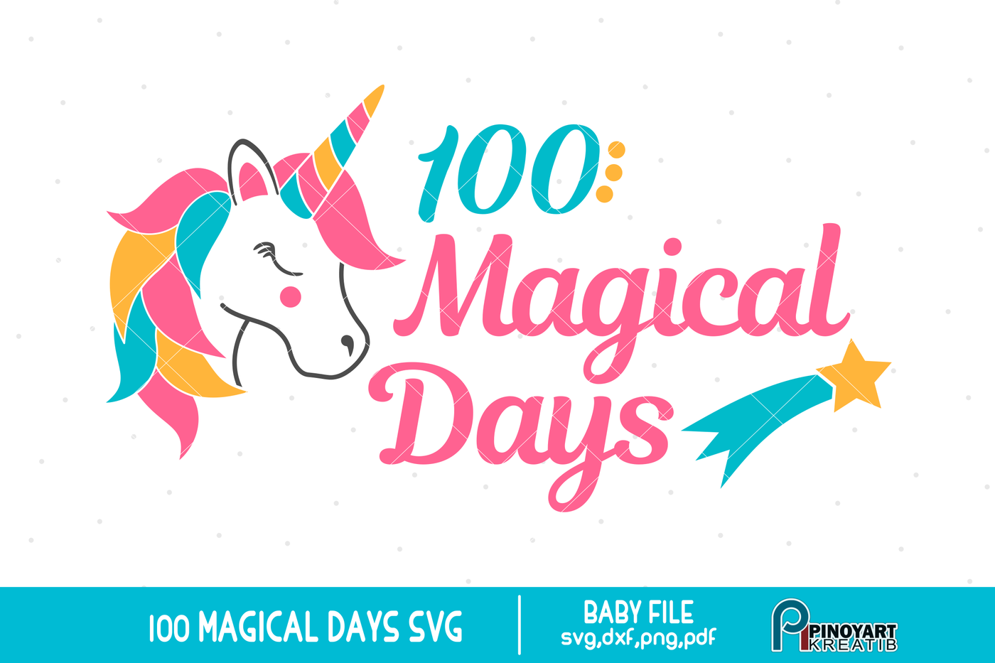 100 Magical Days Svg Baby 100 Days Svg Baby Svg Unicorn Svg