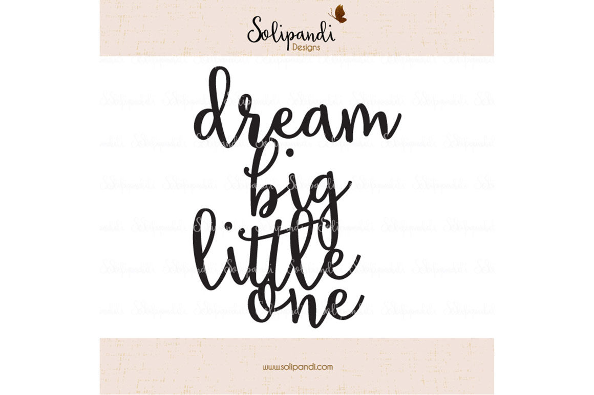 Dream Big Little One Handwriting Svg And Dxf Cut Files For