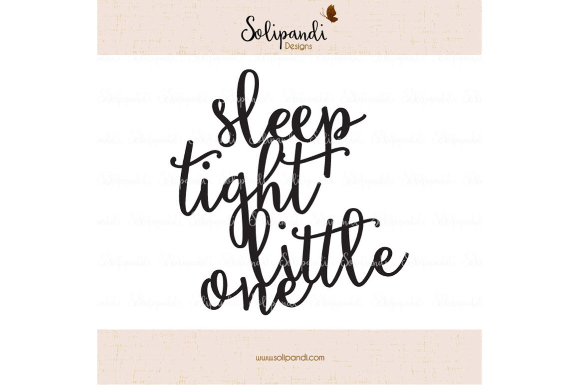Sleep Tight Little One Handwriting Svg And Dxf Cut Files For