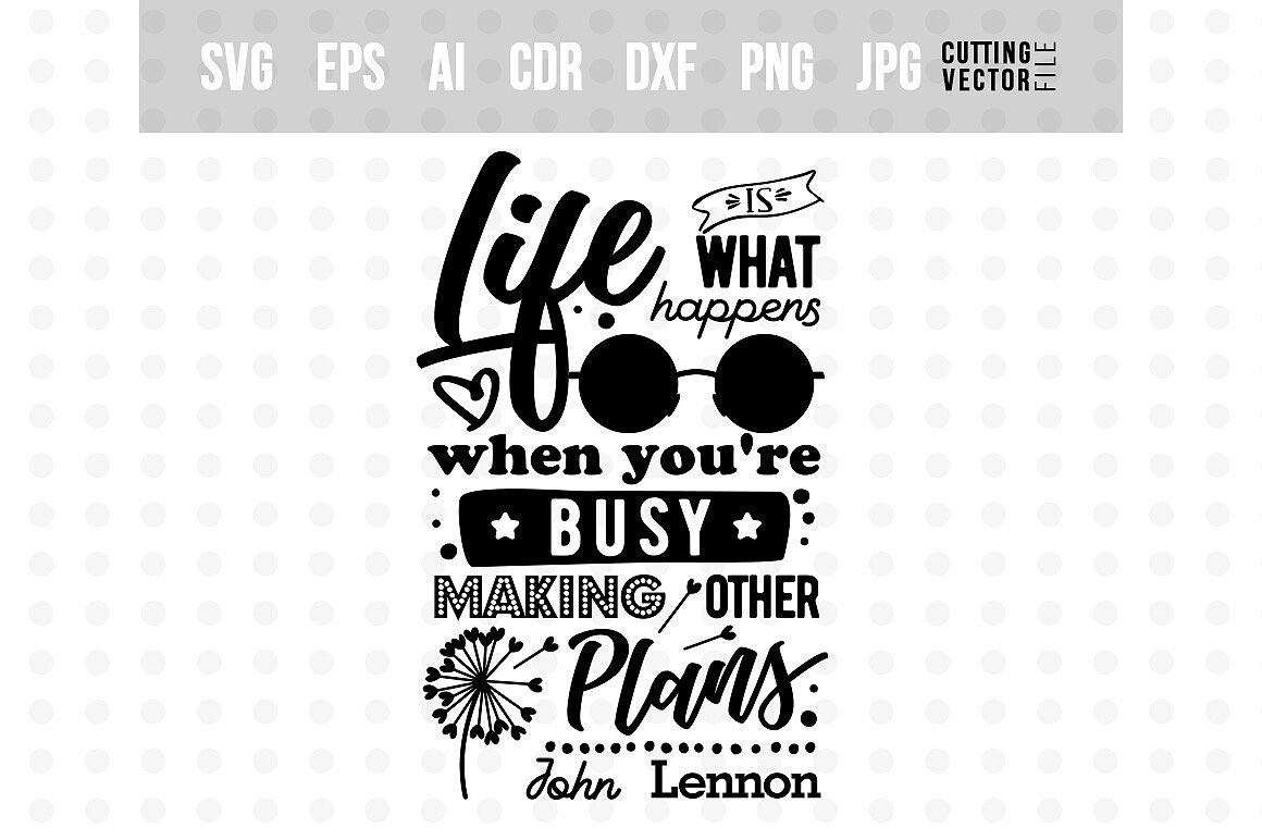 Life Is John Lennon S Quote By Craftartshop Thehungryjpeg Com