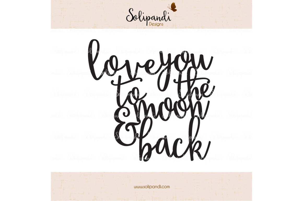 Love You To The Moon Back Handwriting Svg And Dxf Cut Files