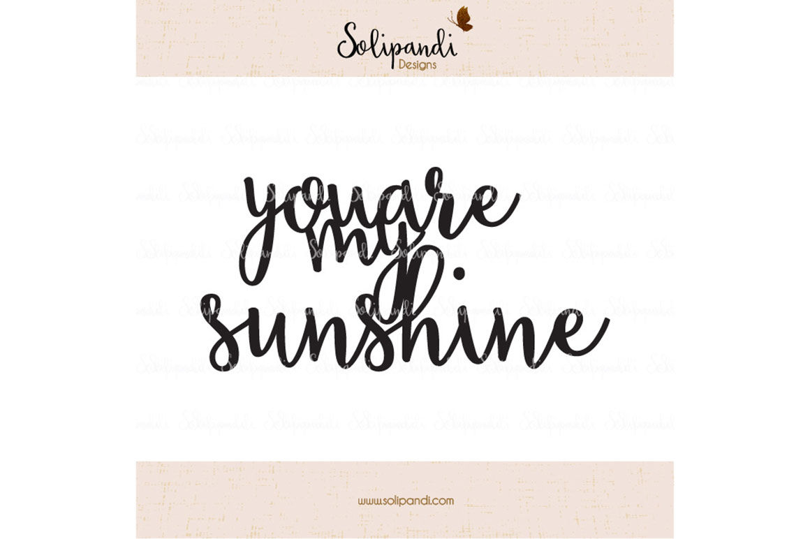 You Are My Sunshine Handwriting Svg And Dxf Cut Files For