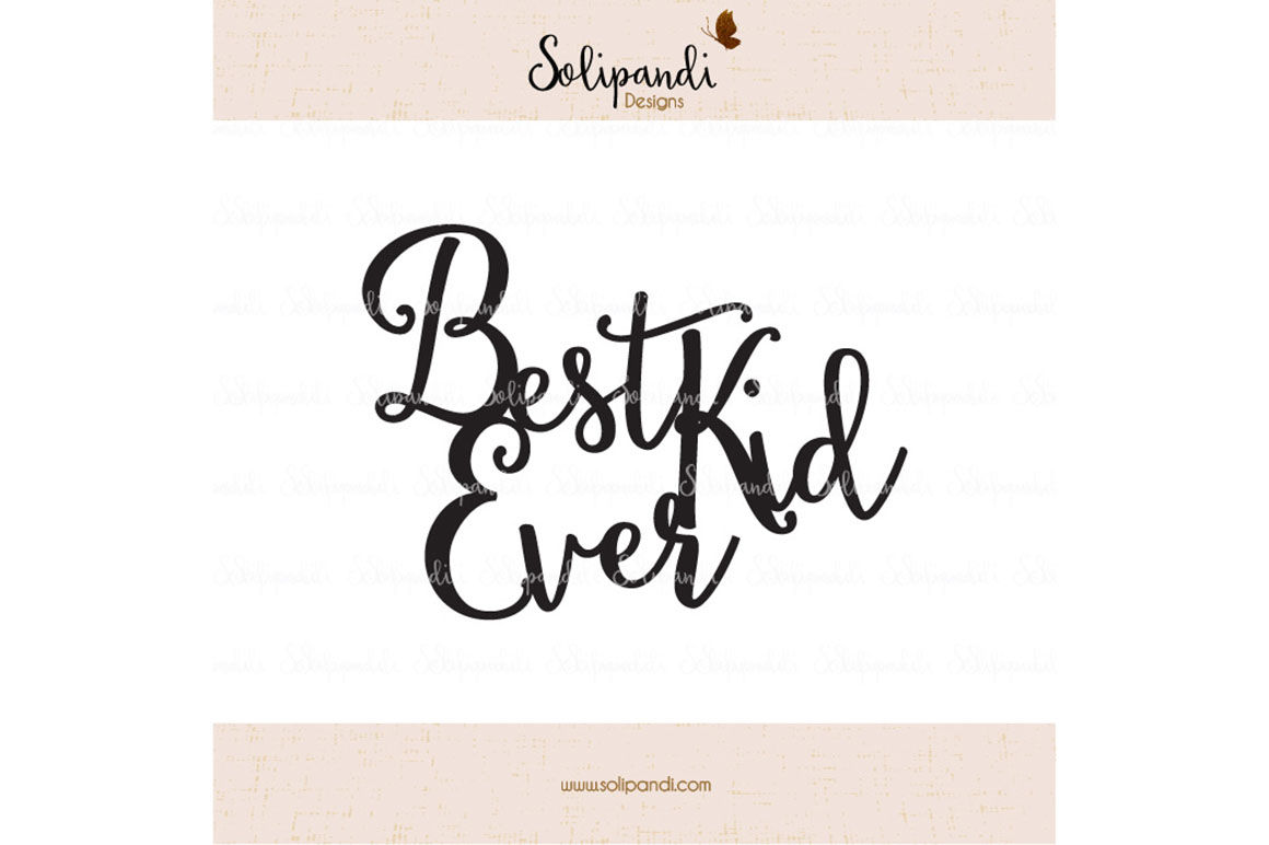 Best Kid Ever Handwriting Svg And Dxf Cut Files For Cricut