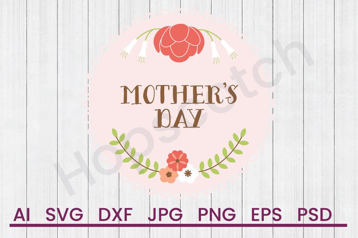 Mothers Day Svg File Dxf File By Hopscotch Designs