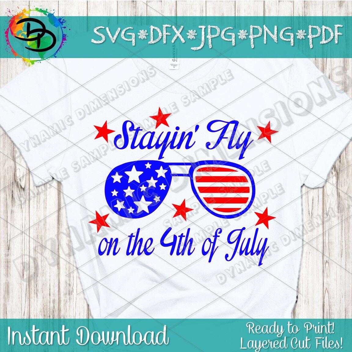 Stayin Fly Svg 4th Of July Svg Flag Svg Patriotic Svg Files