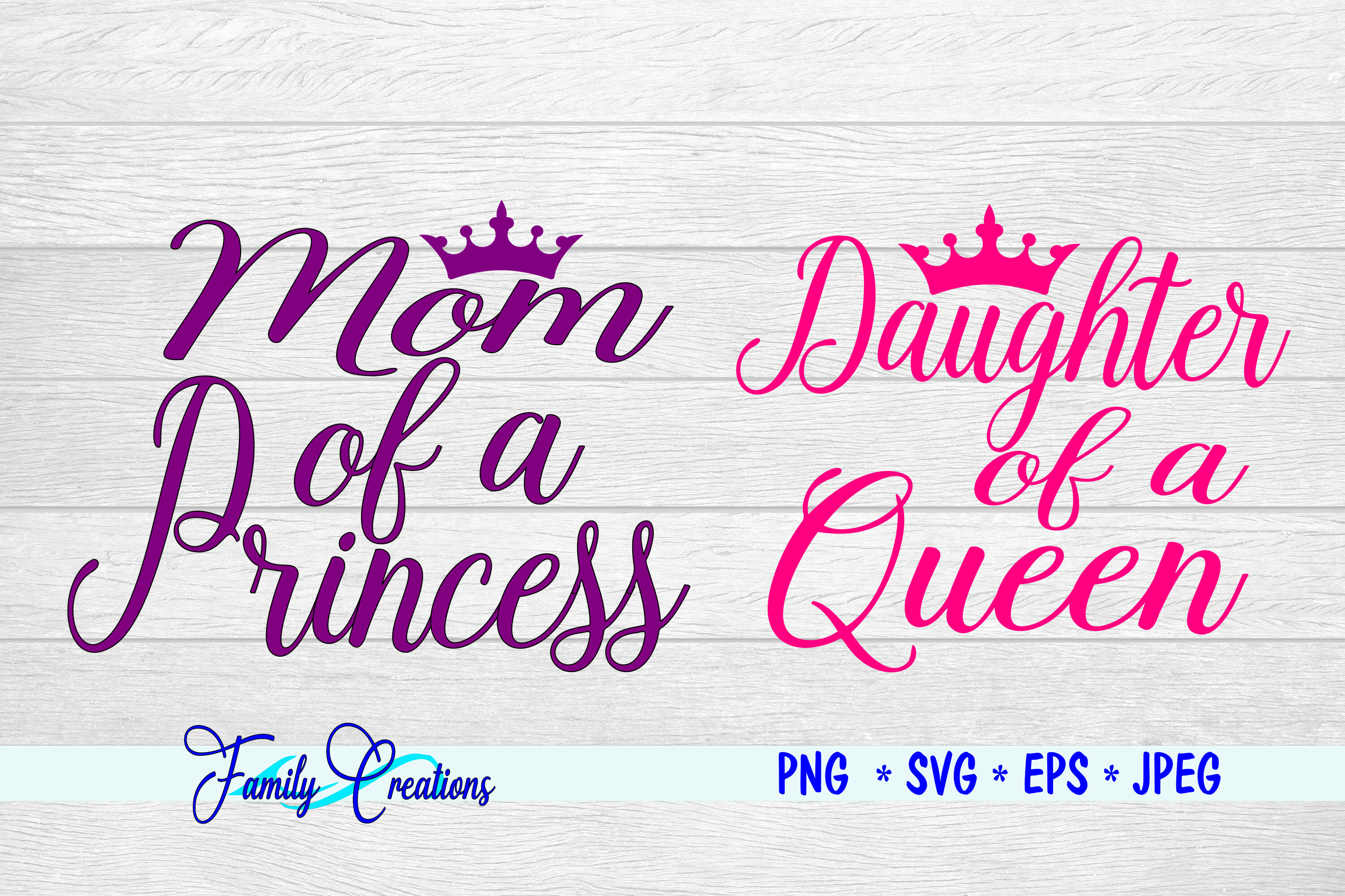 Mom Of A Princess Daughter Of A Queen By Family Creations