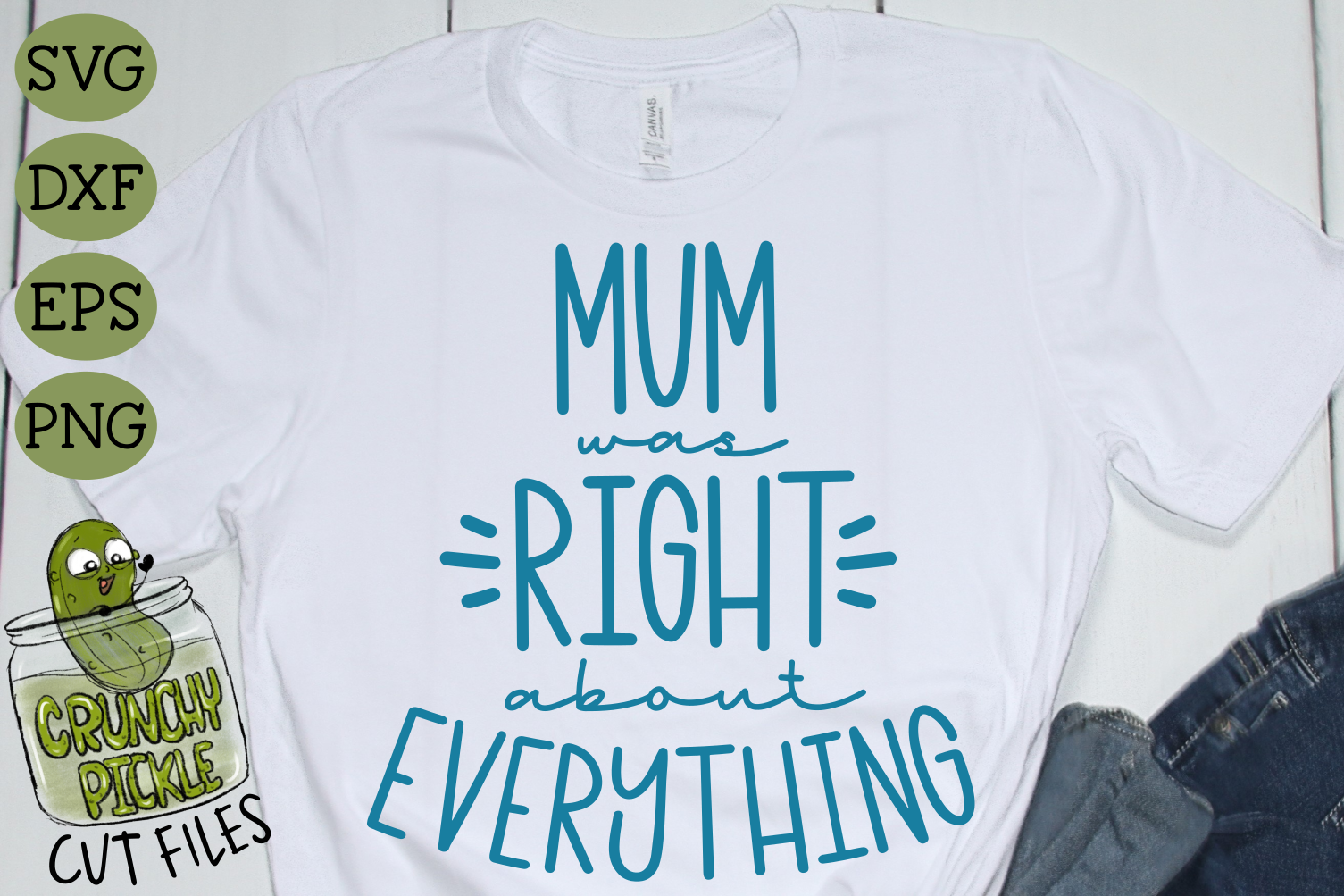 Mum Was Right Svg Cut File By Crunchy Pickle Thehungryjpeg Com