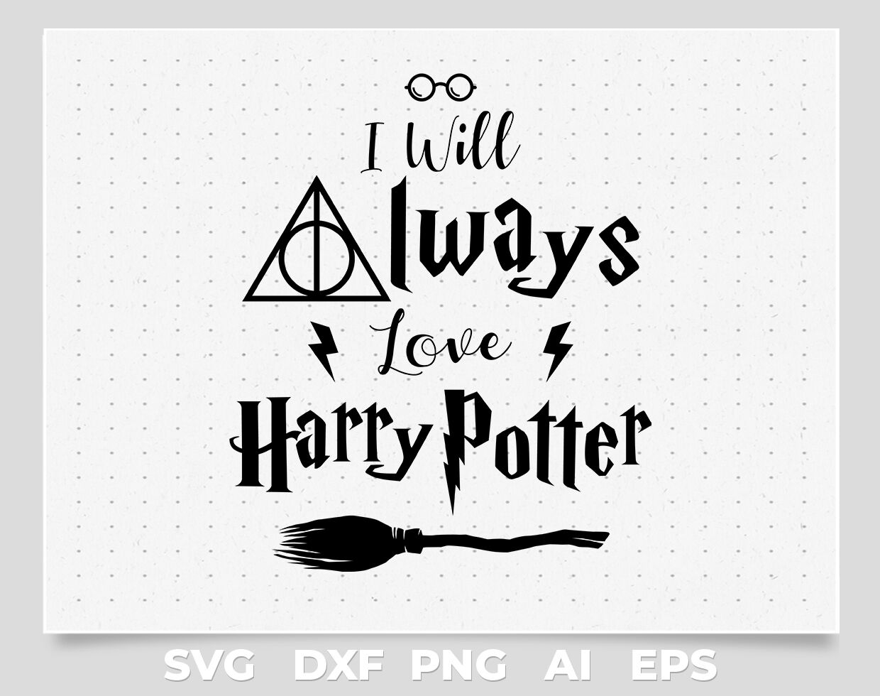 I Will Always Love Harry Potter Quotes Svg Png Vector By Cuttingsvg