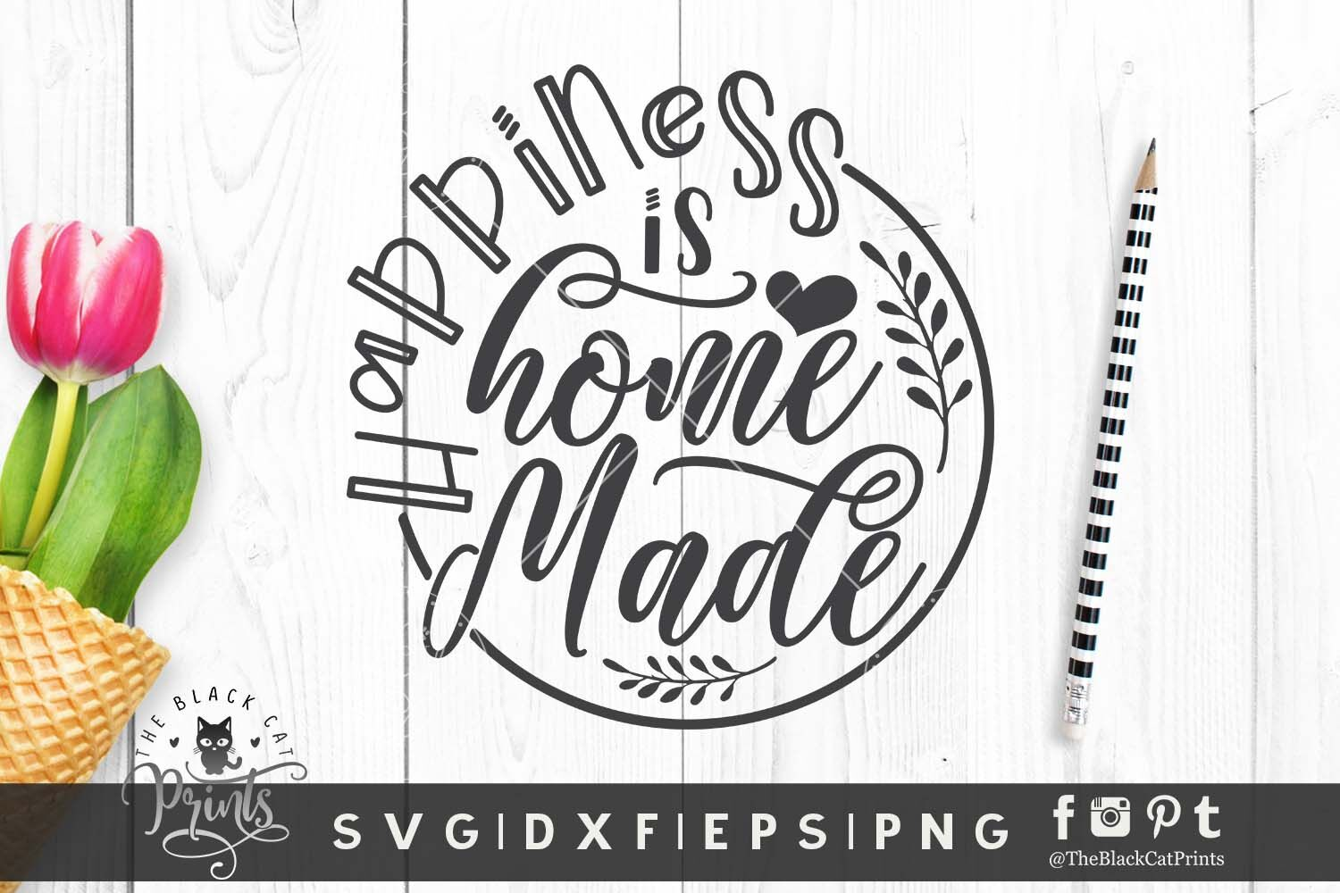 Happiness Is Homemade Svg Dxf Eps Png By Theblackcatprints