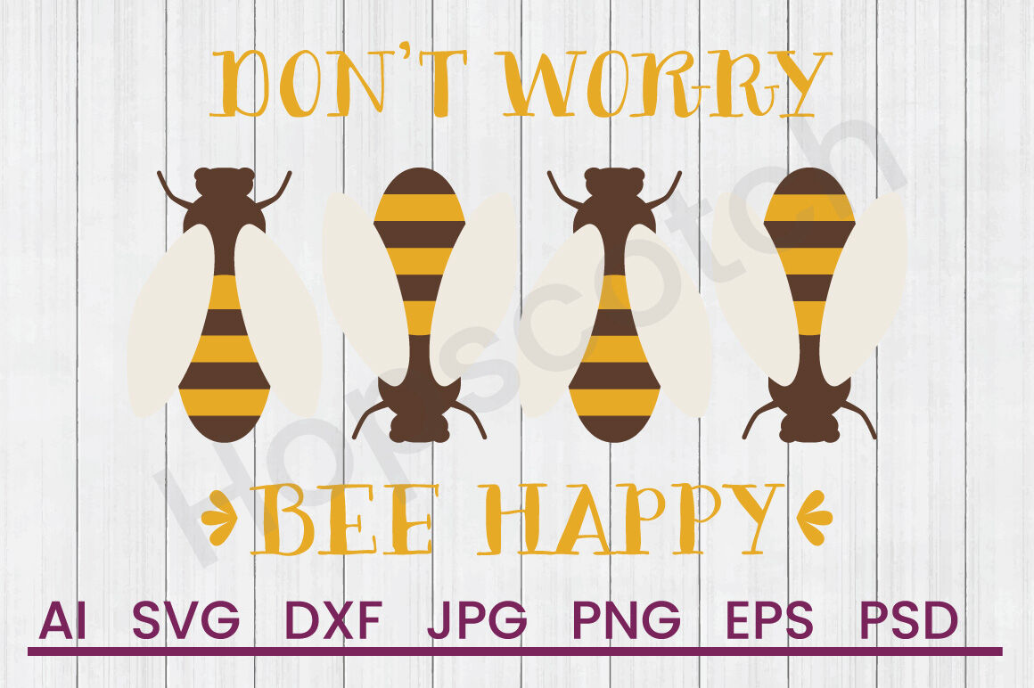 Bee Happy Svg File Dxf File By Hopscotch Designs