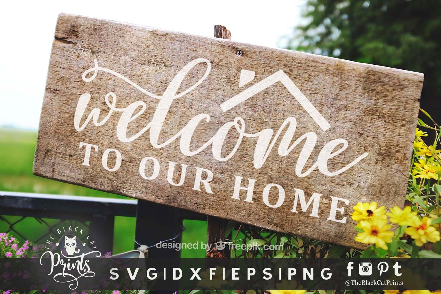 Welcome To Our Home Svg Dxf Eps Png By Theblackcatprints Thehungryjpeg Com