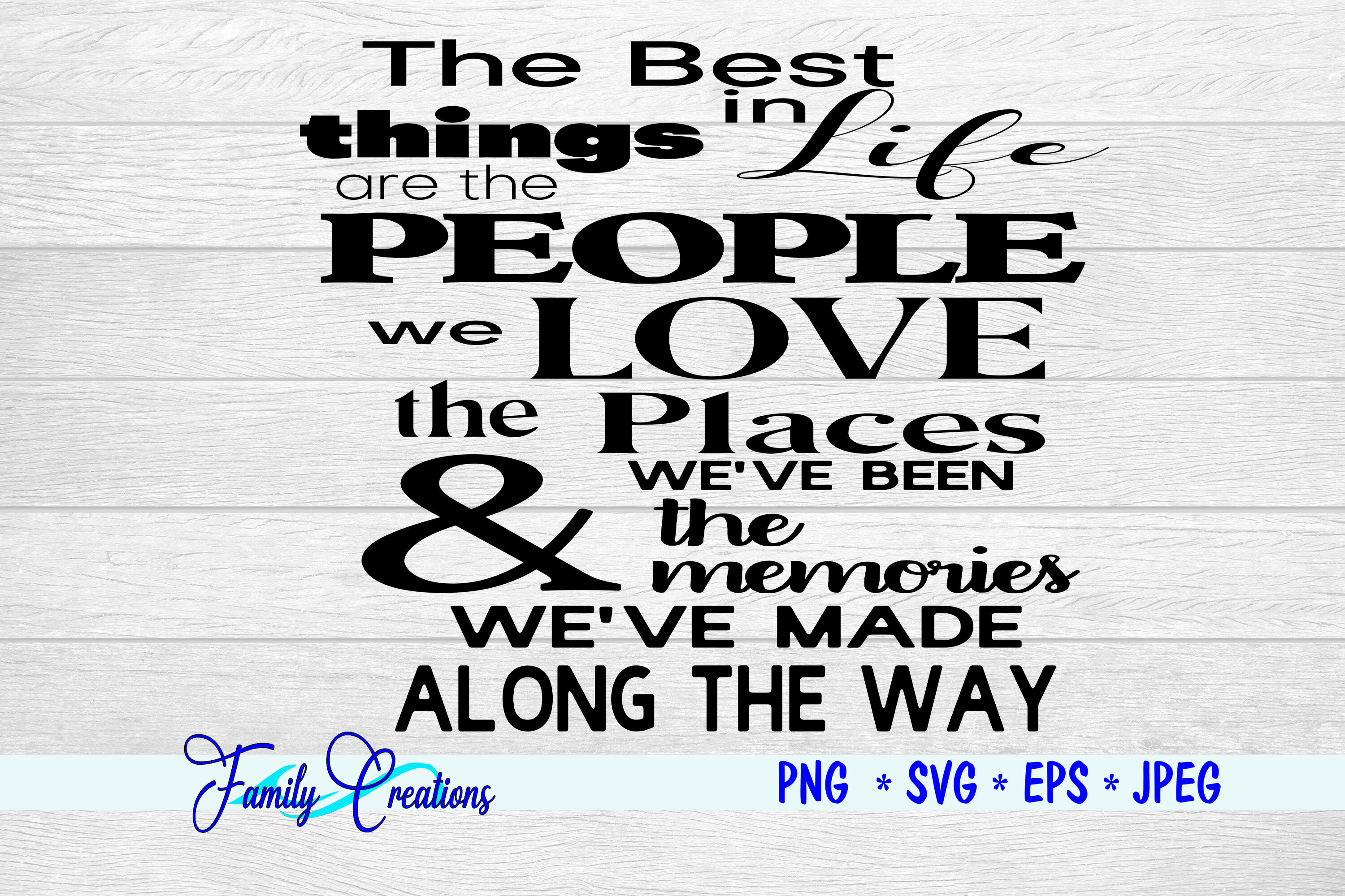 The Best Things In Life Are The People We Love By Family Creations