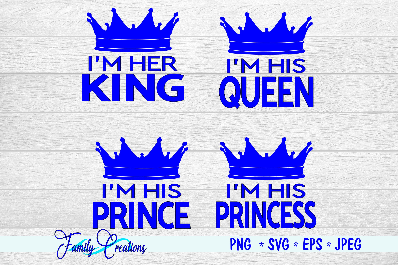 I M Her King I M His Queen I M His Princes And Princess By