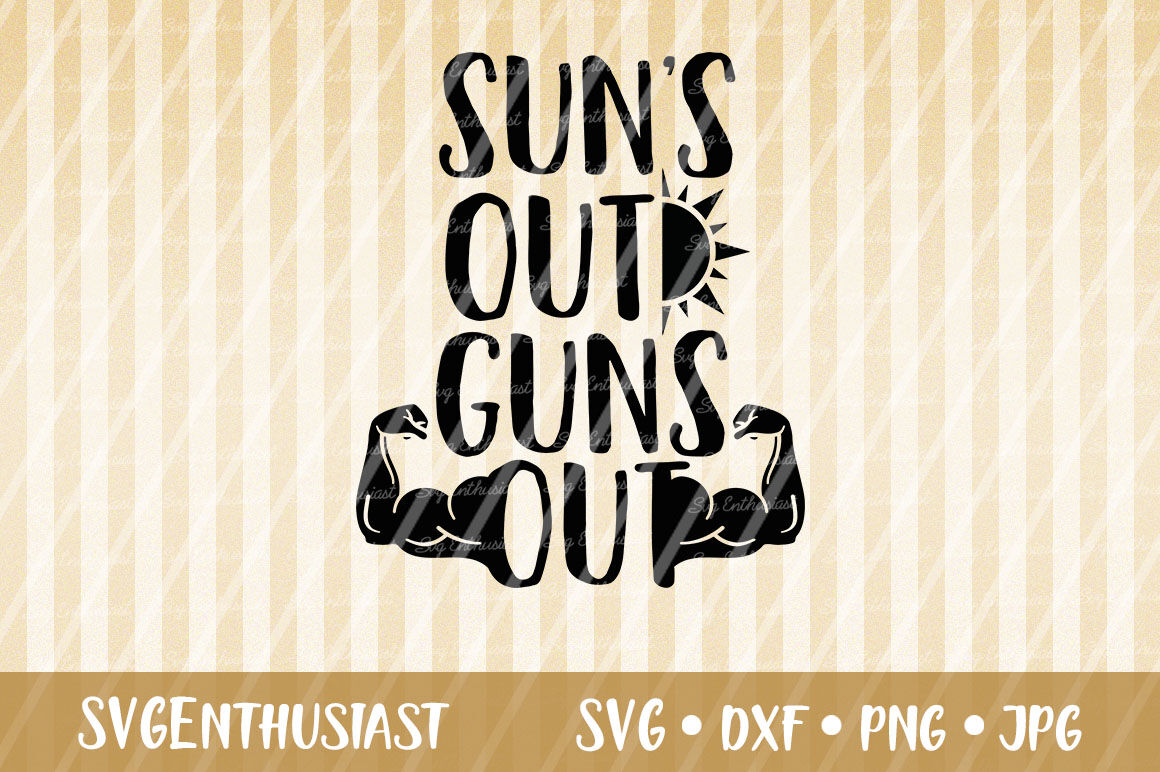 Sun S Out Guns Out Svg Cut File By Svgenthusiast Thehungryjpeg Com