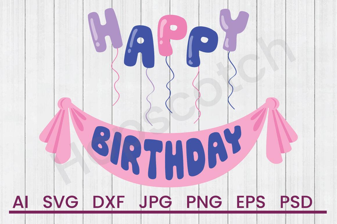 Happy Birthday Svg File Dxf File By Hopscotch Designs