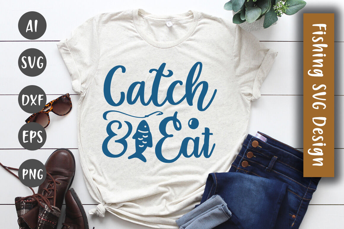 Catch And Eat Fishing T Shirt Fishing Svg By Asiadesignhome