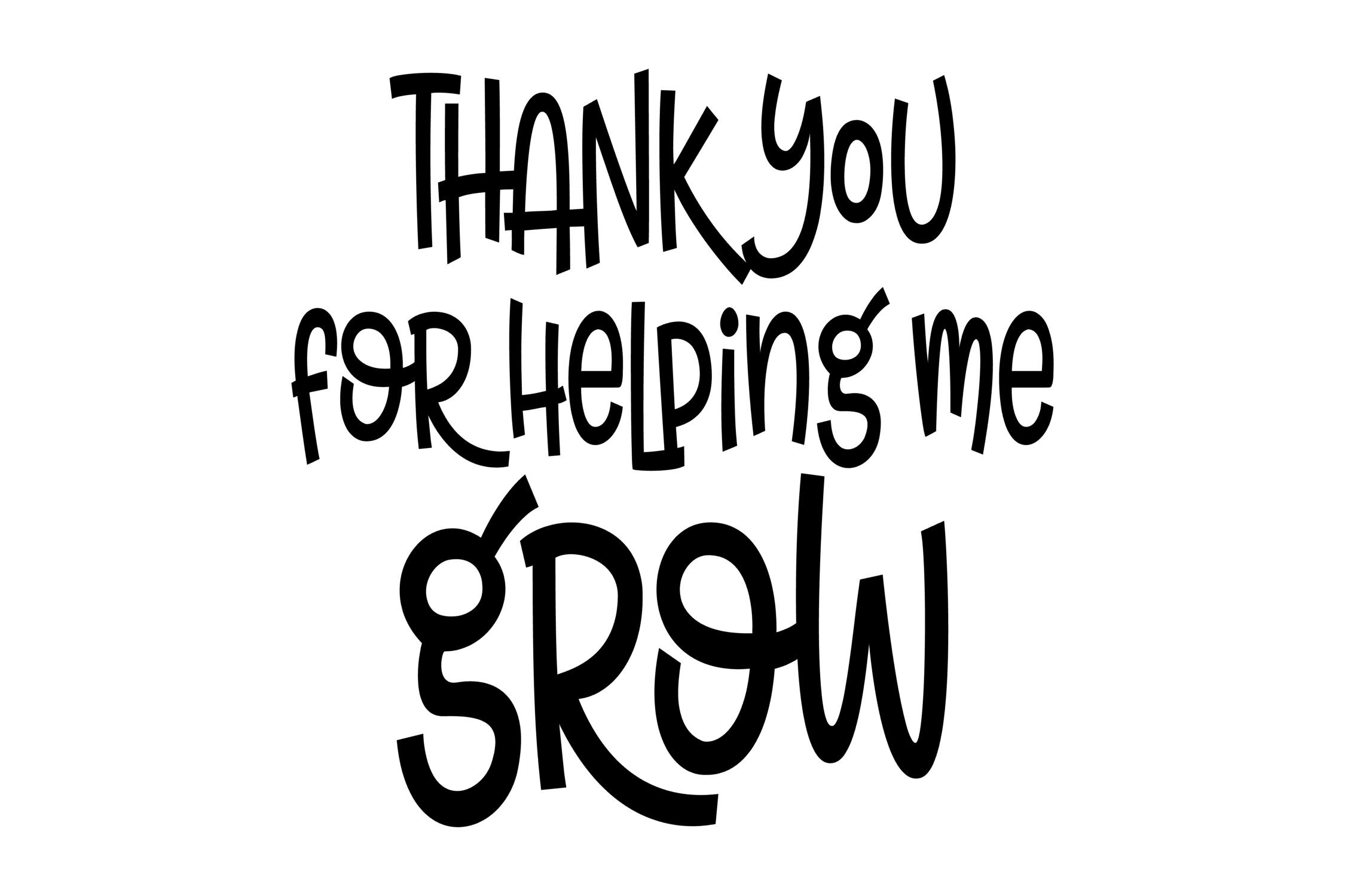 Thank You For Helping Me Grow Svg Png Eps By Studio 26 Design Co