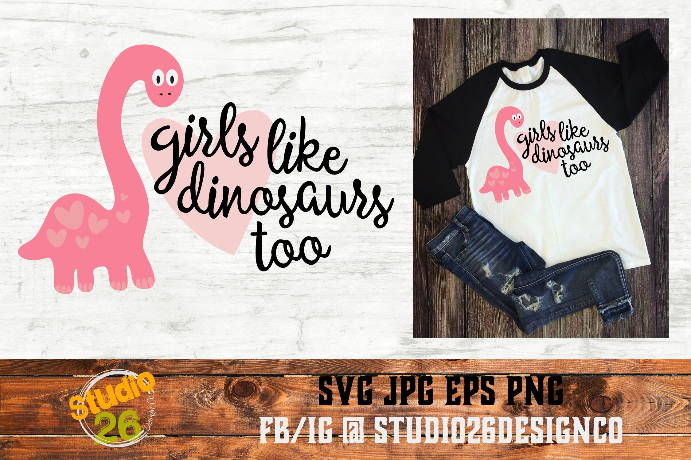Girls Like Dinosaurs Too Svg Png Eps By Studio 26 Design Co